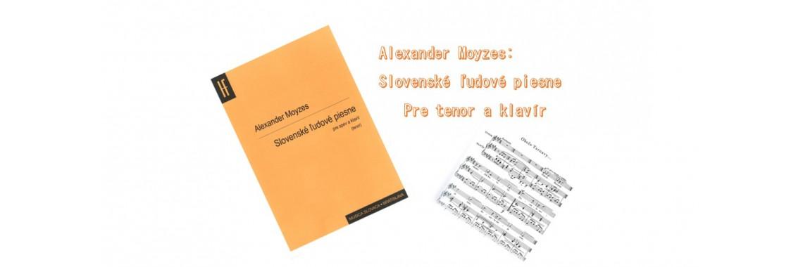 Alexander Moyzes: Slovenské ľudové piesne pre tenor a klavír