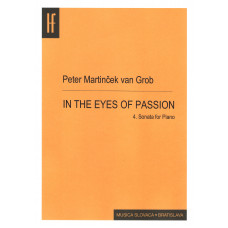 Peter Martinček van Grob: In the Eyes of Passion 4. Sonada for Piano
