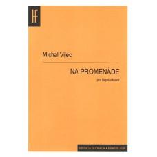 Michal Vilec: NA PROMENÁDE pre fagot a klavír