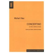 Michal Vilec: CONCERTINO pre trúbku a sláčikový orchester ( úprava pre tr. a kl. kvinteto)