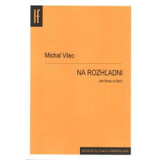 Michal Vilec: Na rozhľadni pre flautu a klavír