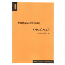 Martina Slebodníková: 5 MALIČKOSTÍ pre zobcovú flautu a klavír