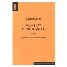 Eugen Suchoň: Malá suita s passacagliou (pre organ)