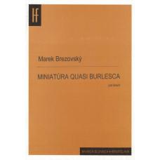 Marek Brezovský: Miniatúra quasi burlesca pre klavír