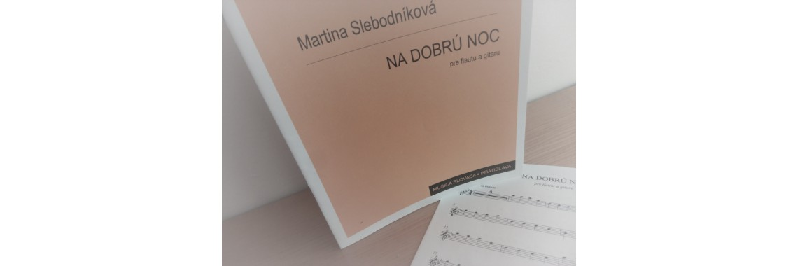 Martina Slebodníková: Na dorbú noc (pre flautu a gitaru)
