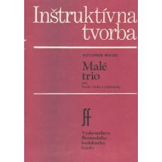 Alexander Moyzes: Malé trio pre husle; violu a violončelo
