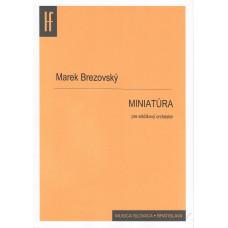 Marek Brezovský: Miniatúra pre sláčikový orchester