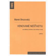 Marek Brezovský: Venované nešťastiu; pre sláčikový orchester; bicie a hoboj