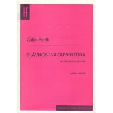 Anton Petrík: Slávnostná ouvertúra pre veľký dychový orchester