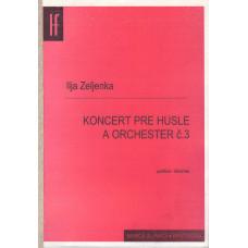 Ilja Zeljenka: Koncert pre husle a orchester č; 3
