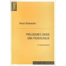 Anton Steinecker: Preludium e quasi una passacaglia pre sláčikový orchester
