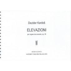 Dezider Kardoš: Elevazioni per organo da concerte; op. 39