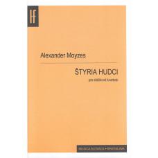 Alexander Moyzes: Štyria hudci; dvanásť skladieb pre sláčikové kvarteto. op. 57