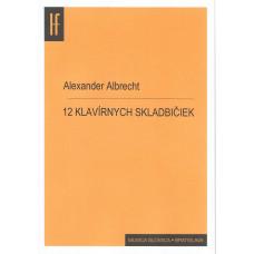 Alexander Albrecht: Dvanásť klavírnych skladbičiek
