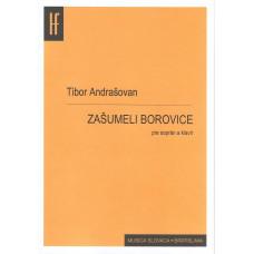 Tibor Andrašovan: Zašumeli borovice; cyklus piesní pre soprán a orchester (klavír)