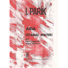Ivan Parík: Ária I; – Stabat Mater pre soprán (tenor) a orchester (organ)