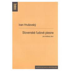 Ivan Hrušovský: Slovenské ľudové piesne pre miešaný zbor a cappella