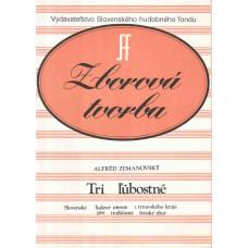 Alfréd Zemanovský: Tri ľúbostné pre 3-hlasý ženský zbor a cappella