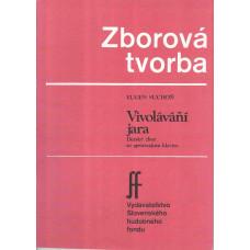 Eugen Suchoň: Vivolávání jara; pre detský dvojzbor a klavír (malý orchester)