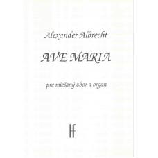 Alexander Albrecht: Ave Maria pre miešaný zbor a organ