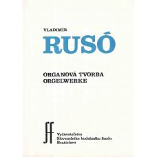 Vladimír Rusó: Organová tvorba