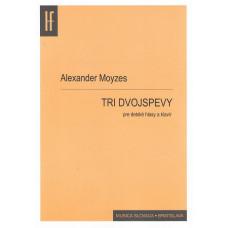 Alexander Moyzes: Tri dvojspevy