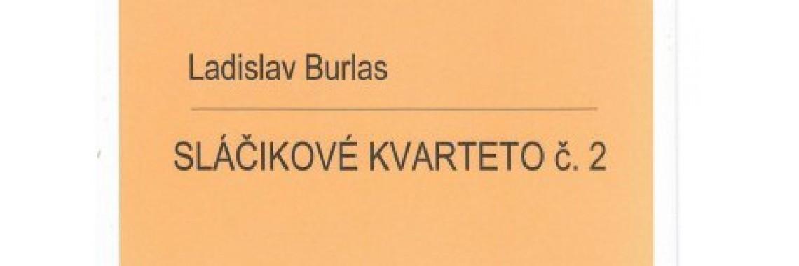 Ladislav Burlas: Sláčikové kvarteto č. 2
